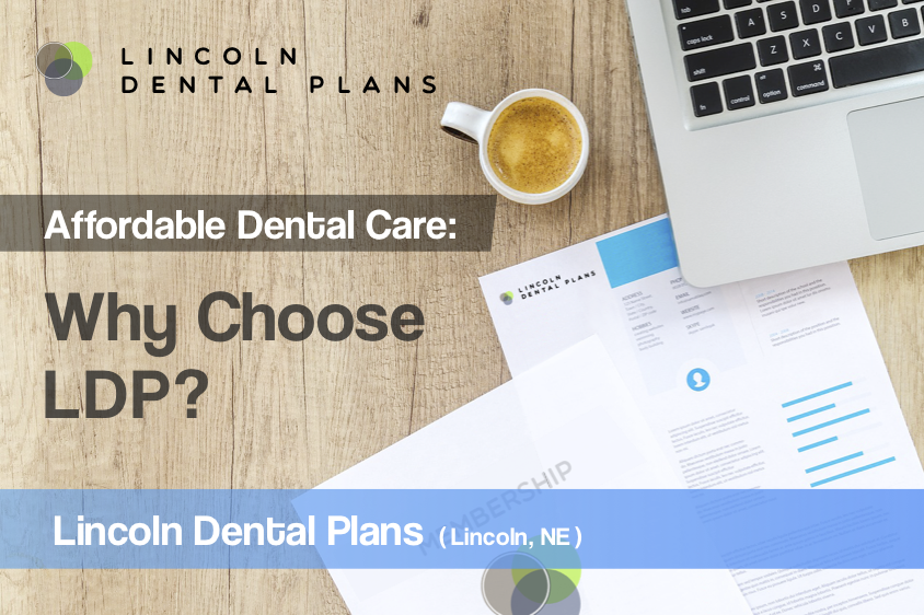 affordable dental care lincoln dental plans
